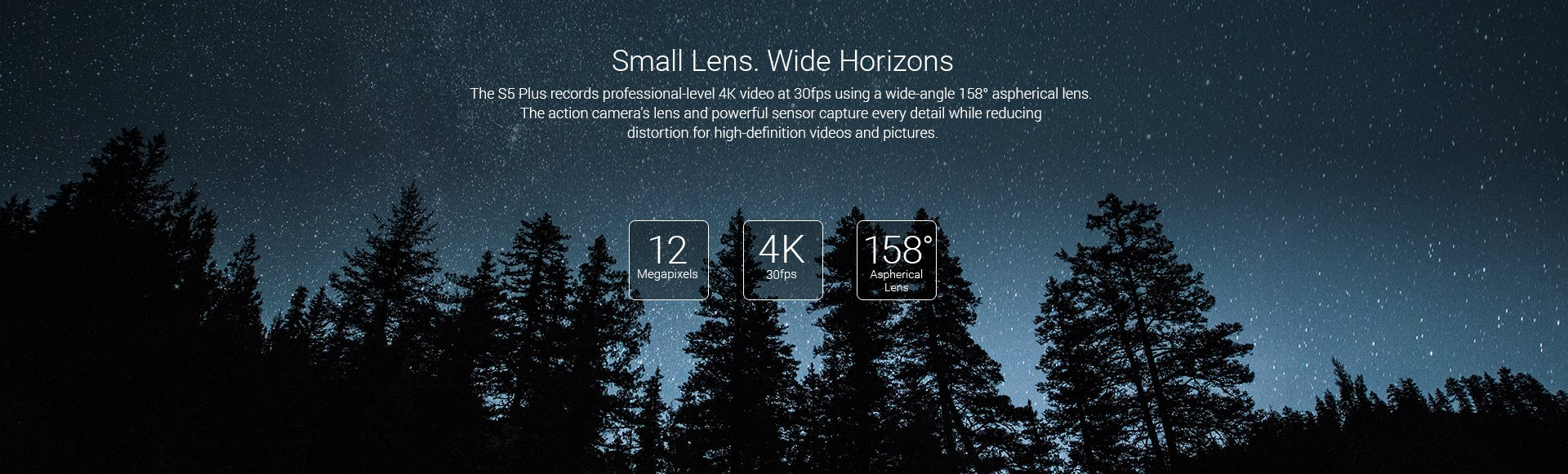 12 Megapixels, 4K, 30fps, 158 degree